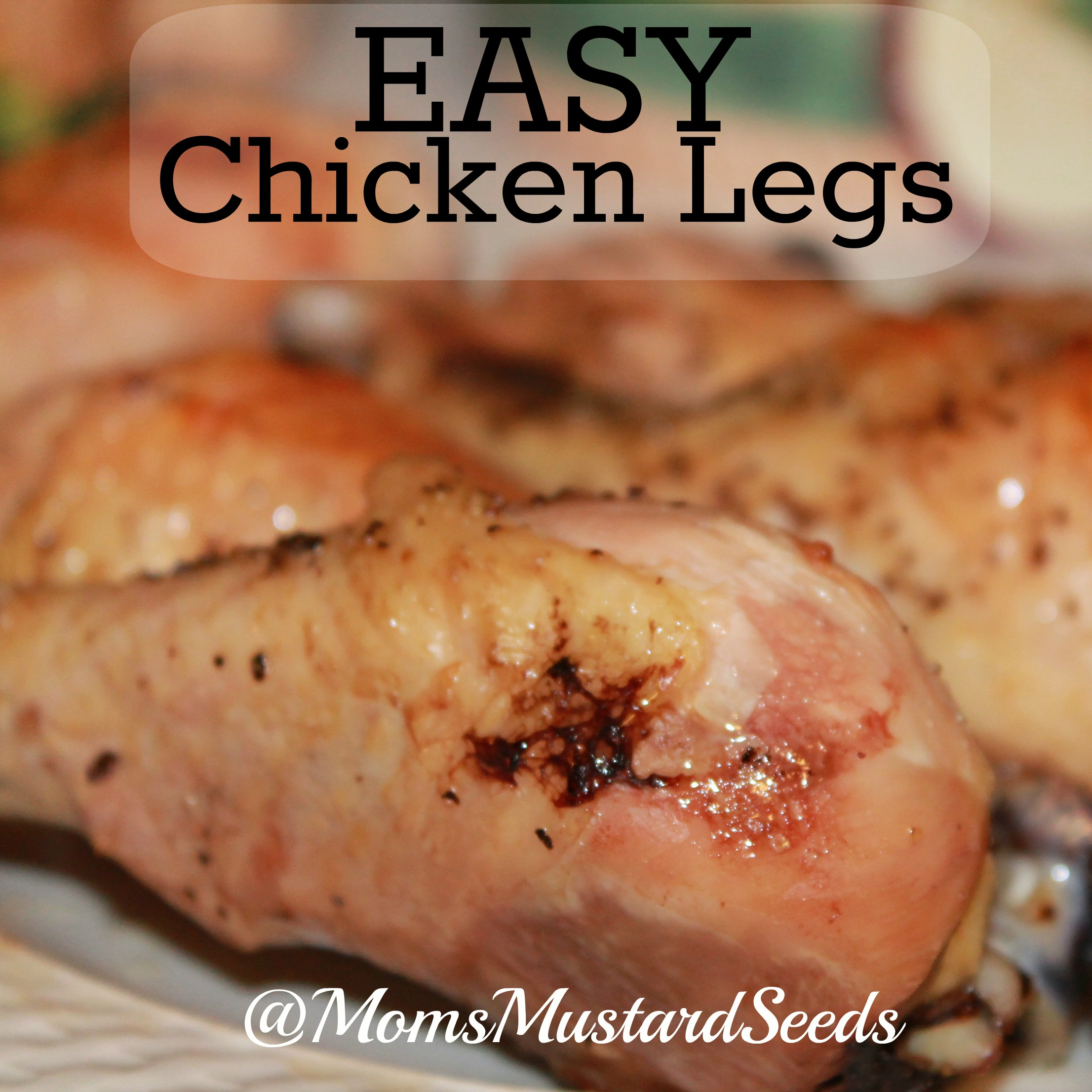 EASY Chicken Legs!