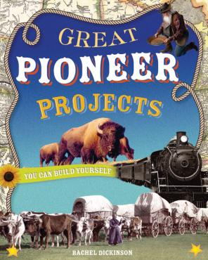Pioneer Days with Nomad Press Your Chance to Win: GREAT PIONEER PROJECTS