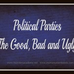 Political Parties The Good, Bad and Ugly