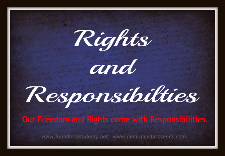 Rights and Responsibilities – Step Up and raise some Patriots!