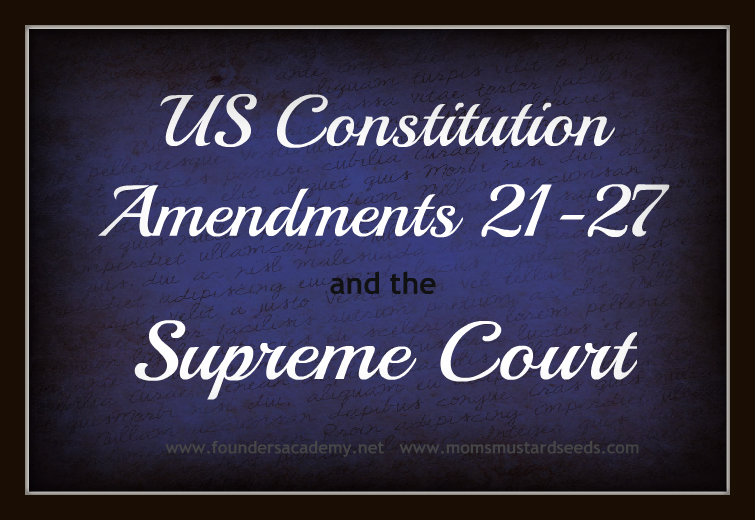 US Constitution Amendments 21-27 and The Supreme Court