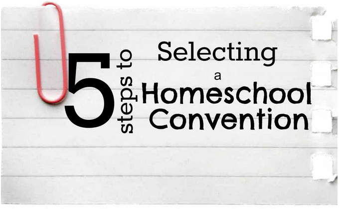 5 Steps to Selecting a Homeschool Convention