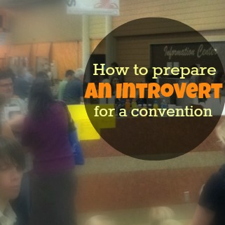 How To Prepare an Introvert for a Convention