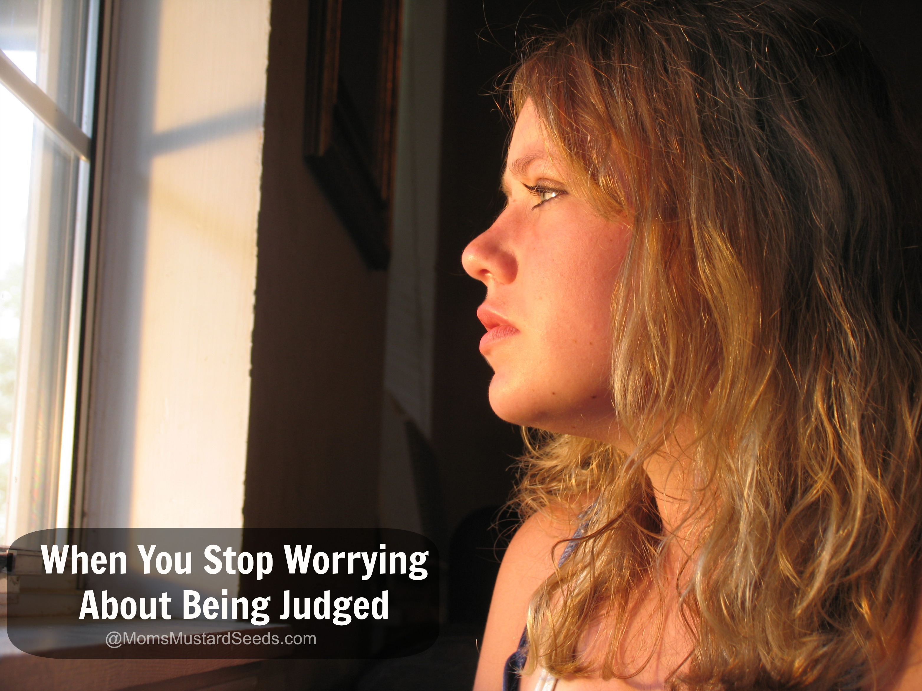 When You Stop Worrying About Being Judged