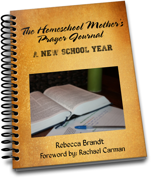 The Homeschool Mother's Prayer Journal A New School Year