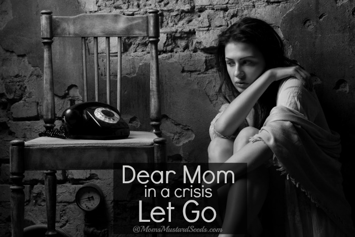 Dear Mom In a Crisis let Go