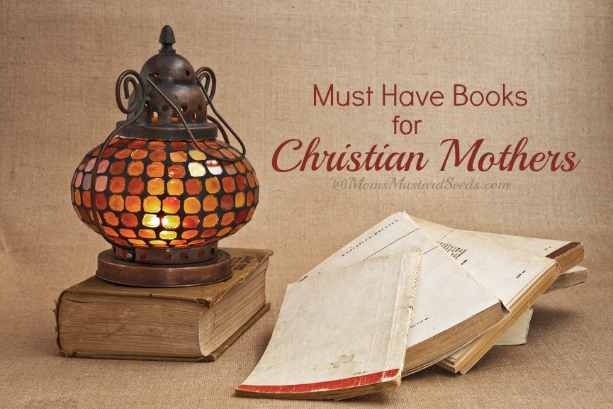 Must Have Books for Christian Moms