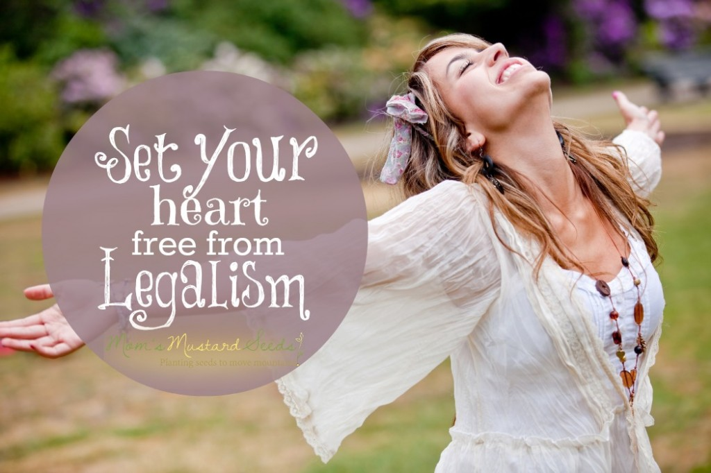 Set your heart and family FREE from legalism