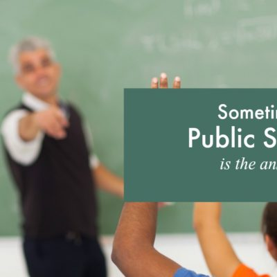 Sometimes Public School Is the Answer