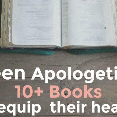 Apologetics for Teens
